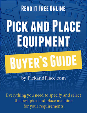 Pick and Place Equipment Buyer's Guide